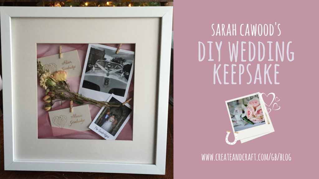 Cherish The Details: Sarah Cawood's DIY Wedding Keepsake Gift – Create & Craft Blog