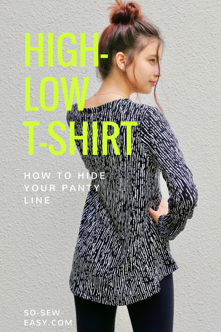 The High-Low T-Shirt: How to hide your panty line.. – So Sew Easy