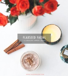 DIY Beauty (Inside & Out) | Flaxseed Facial