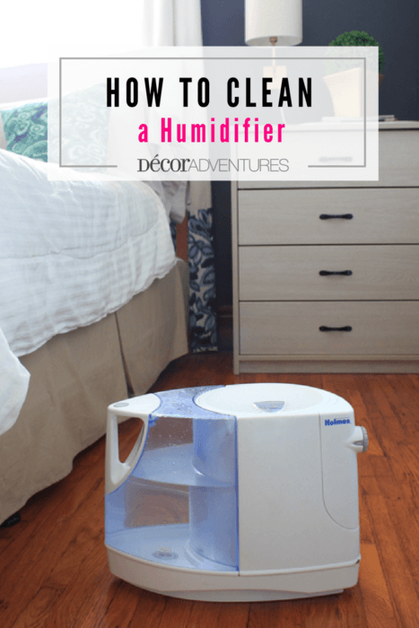 How to Clean a Humidifier » Decor Adventures